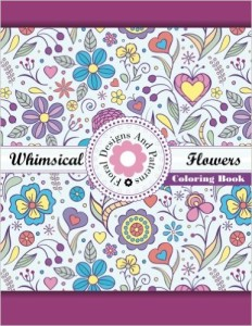 whimsical flowers the coloring book for adults