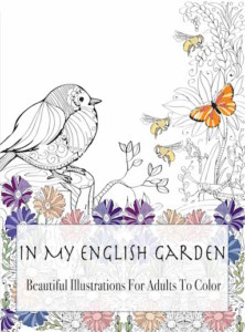 Enjoy 2 Free Images From In My English Garden The Adult Coloring Book Illustrated By Petya Kazantseva